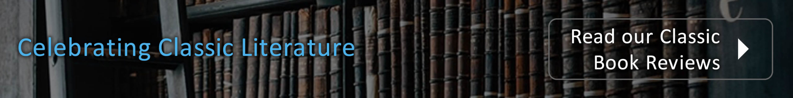 Header Banner. Celebrating Classic Literature. Read our Classic Book Reviews
