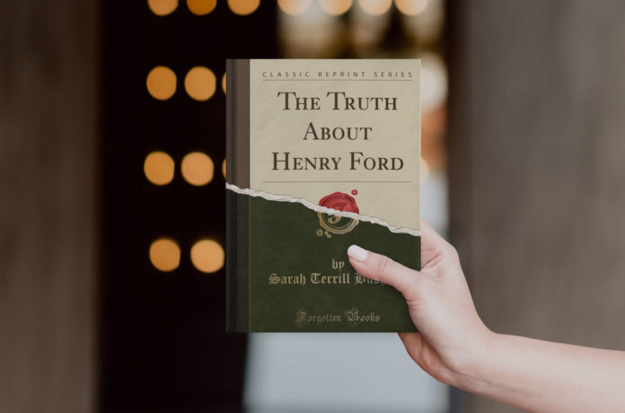 The truth about Henry Ford by Sarah Terrill Bushnell